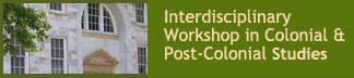 Interdisciplinary Workshop in Colonial & Post-Colonial Studies