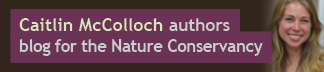Caitlin McColloch authorsblog for the Nature Conservency