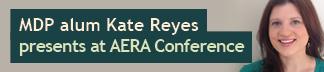Kate Reyes (MDP '14) Presents at AERA Conference