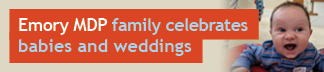 Emory MDP Family Celebrates Babies and Weddings