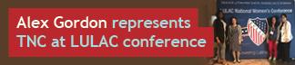 Alex Gordon represents TNC at LULAC conference